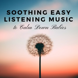 Soothing Easy Listening Music to Calm Down Babies - Sleeping Festival  Lullaby by Baby Cry Star & Sounds of Nature White Noise Sound Effects on