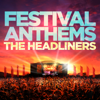 Festival Anthems – The Headliners - Various Artists