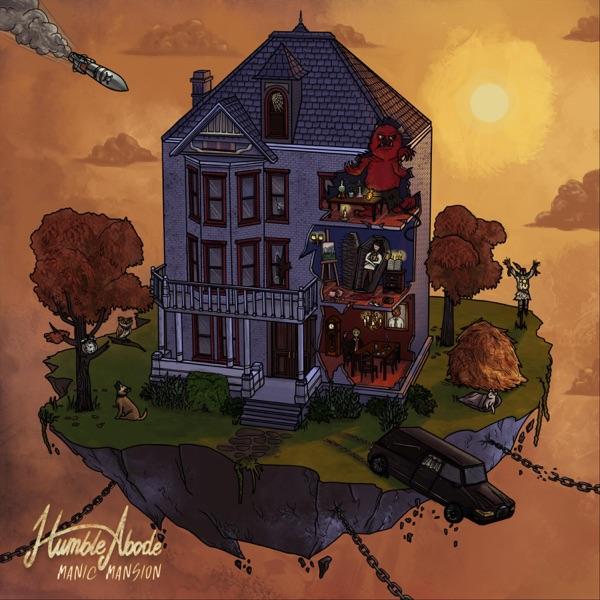 Humble Abode – Manic Mansion (EP) (2019)