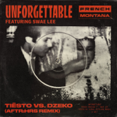 Unforgettable (Tiësto vs. Dzeko AFTR:HRS remix) [feat. Swae Lee] - French Montana