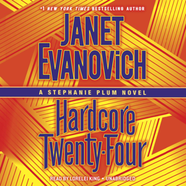 Hardcore Twenty-Four: Stephanie Plum, Book 24 (Unabridged) audiobook