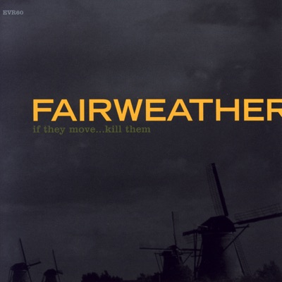 If They Move...Kill Them - Fairweather