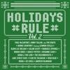 Holidays Rule (Vol. 2)