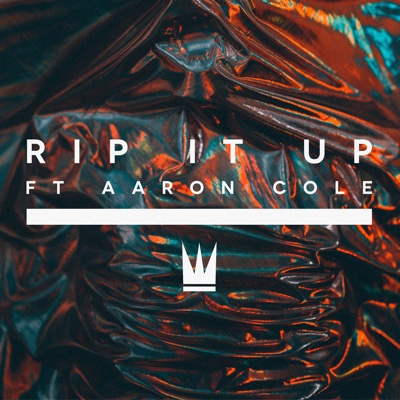 Rip It Up (feat. Aaron Cole) - Capital Kings song
