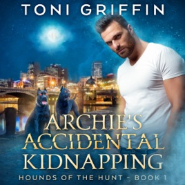 Archie's Accidental Kidnapping: Hounds of the Hunt, Book 1 (Unabridged)