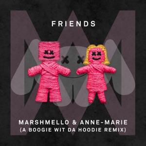 Marshmello & Anne-Marie - FRIENDS (A Boogie wit da Hoodie Remix)