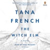 The Witch Elm: A Novel (Unabridged) AudioBook Download