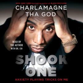 Shook One: Anxiety Playing Tricks on Me (Unabridged) audiobook