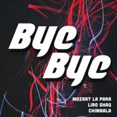 Bye Bye (feat. Chimbala & Liro Shaq)