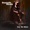 Cry No More - Danielle Nicole