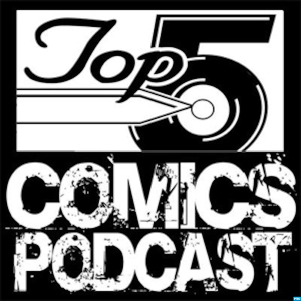 Top 5 Comics Podcast