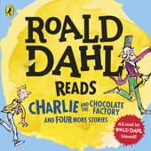 Roald Dahl Reads Charlie and the Chocolate Factory and Four More Stories (Abridged)