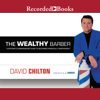 David Chilton - The Wealthy Barber: Everyone's Commonsense Guide to Becoming Financially Independent artwork