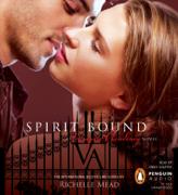 Spirit Bound: A Vampire Academy Novel (Unabridged)