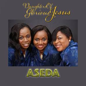 Daughters of Glorious Jesus - Aseda - EP