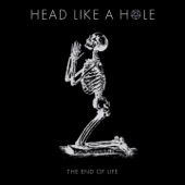 Head Like a Hole - The End of Life