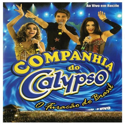Companhia do Calypso: Ao Vivo em Recife, Vol. 4 - Companhia do Calypso