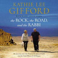 The Rock, the Road, and the Rabbi: My Journey into the Heart of Scriptural Faith and the Land Where It All Began (Unabridged) Audio Book