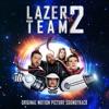 Lazer Team 2 (Original Motion Picture Soundtrack)