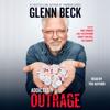 Glenn Beck - Addicted to Outrage (Unabridged)  artwork