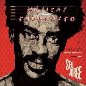 Seu Jorge - Músicas para Churrasco, Vol. 1 (Ao Vivo) [Deluxe Edition]
