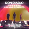 Survive (feat. Emeli Sandé & Gucci Mane) [Youngr Bootleg] - Single, Don Diablo