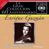 La Gran Colécción del 60 Aniversarío CBS: Enrique Guzman - Enrique Guzmán