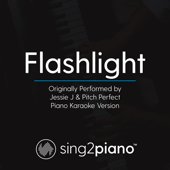 Flashlight (Originally Performed by Jessie J & Pitch Perfect) [Piano Karaoke Version]