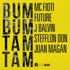 Bum Bum Tam Tam - Single, MC Fioti, Future, J Balvin, Stefflon Don & Juan Magán