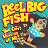Reel Big Fish - You Can't Have All of Me artwork