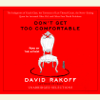 David Rakoff - Don't Get Too Comfortable: The Indignities of Coach Class, The Torments of Low Thread Count, The Never- Ending Quest for Artisanal Olive Oil, and Other First World Problems (Unabridged) artwork