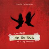 Me Ne Woa (feat. King Promise) - M.anifest