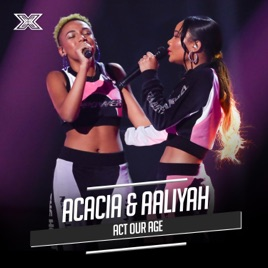Act Our Age (X Factor Recording) - Single by Acacia & Aaliyah