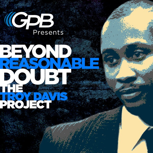 Beyond Reasonable Doubt: The Troy Davis Project
