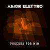 Amor Electro - Procura por Mim grafismos