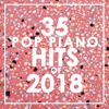 Piano Dreamers - 35 Piano Pop Hits of 2018 (Instrumental)  artwork
