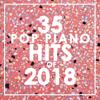 Piano Dreamers - 35 Piano Pop Hits of 2018 (Instrumental)  artwork