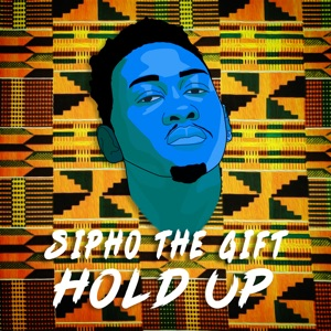 Sipho the Gift - Hold Up
