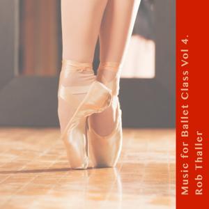 Rob Thaller - Music for Ballet Class, Vol. 4
