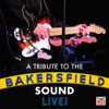 A Tribute to the Bakersfield Sound Live! - Various Artists