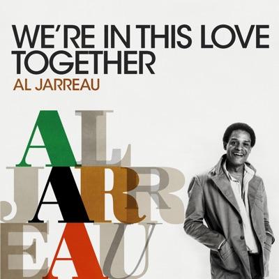 We're In This Love Together - Al Jarreau