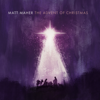 Matt Maher - The Advent of Christmas artwork