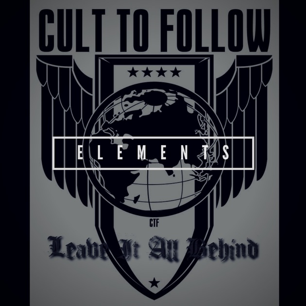 Leave it all behind cult to follow скачать