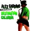 Alex Gaudino - Destination Calabria (feat. Crystal Waters)