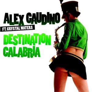 Alex Gaudino - Destination Calabria feat. Crystal Waters