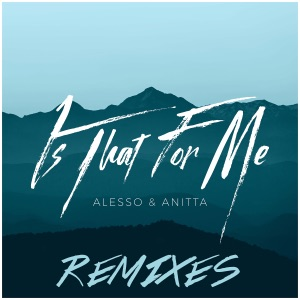 Is That for Me (Remixes) - Single Mp3 Download