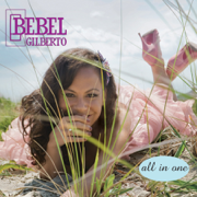 All In One (Bonus Track Version) - Bebel Gilberto - Bebel Gilberto