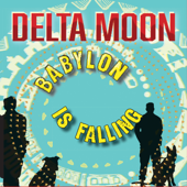 Babylon Is Falling-Delta Moon