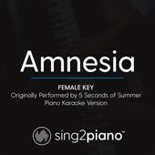 Amnesia Female Key [Originally Performed By 5 Seconds Of Summer] [Piano Karaoke Version] Sing2Piano - Sing2Piano