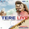 Tere Liye From Namaste England Single